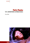 Twin Peaks. Les Laboratoires de David Lynch Guy Astic