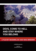 DEVIL COME TO HELL AND STAY WHERE YOU BELONG